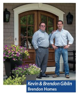 Kevin and Brendon Giblin of Brendon Homes