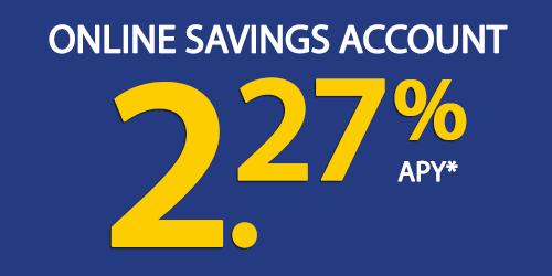 Online Savings Account 2.27% APY*