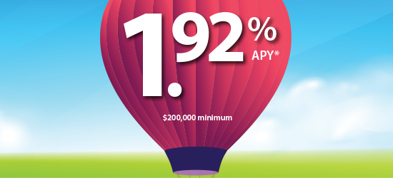 1.92% APY* $200,000 minimum