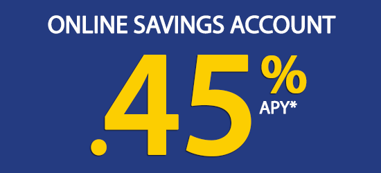Online Savings Account. .45% APY*